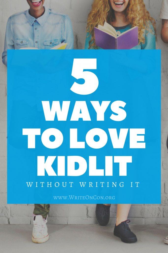 5 Ways to Love Kidlit
