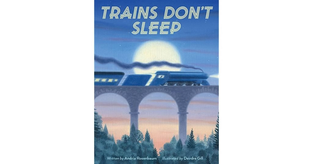 Trains Don't Sleep by Andria Rosenbaum