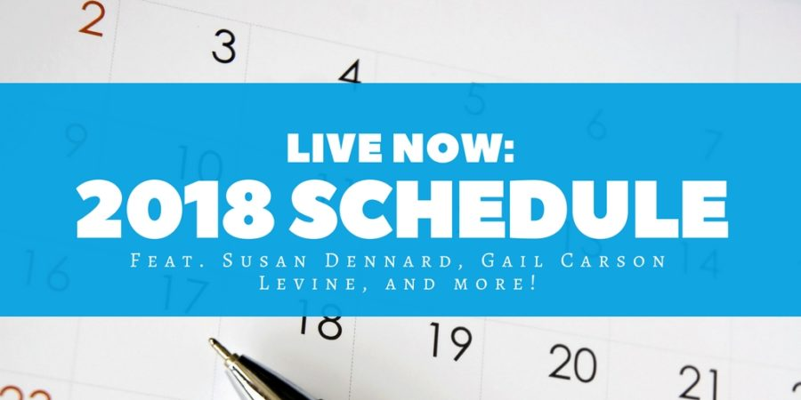Our 2018 Schedule is LIVE (Featuring Susan Dennard, Gail Carson Levine, and more!)