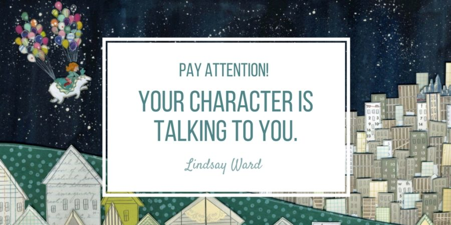 Pay Attention! Your Character Is Talking to You.