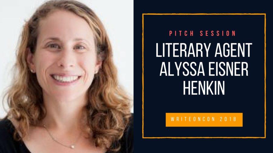 LIVE PITCH: Agent Alyssa Eisner Henkin