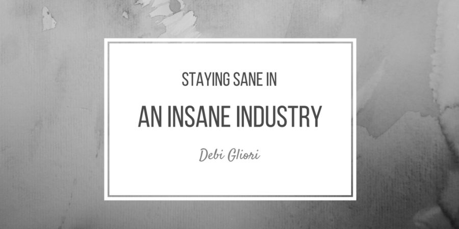 Staying Sane in an Insane Industry