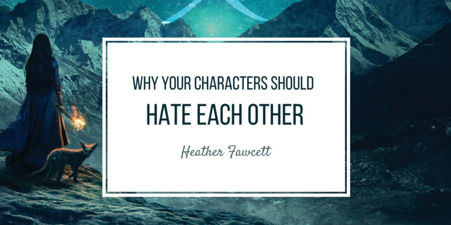 Why your characters should hate each other