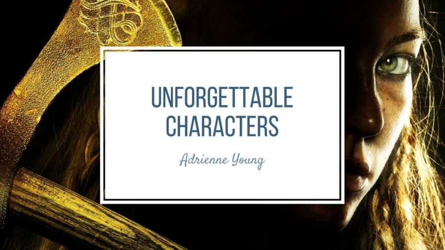 Unforgettable Characters