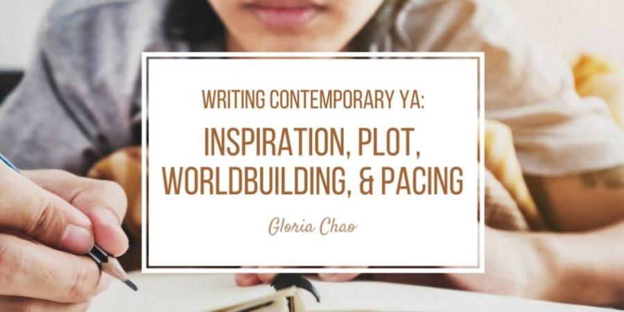 Writing Contemporary YA: Inspiration, Plot, Worldbuilding, and Pacing