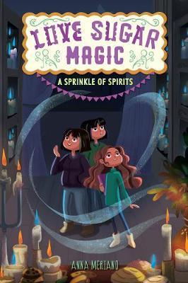 Love Sugar Magic : A Sprinkle of Spirits