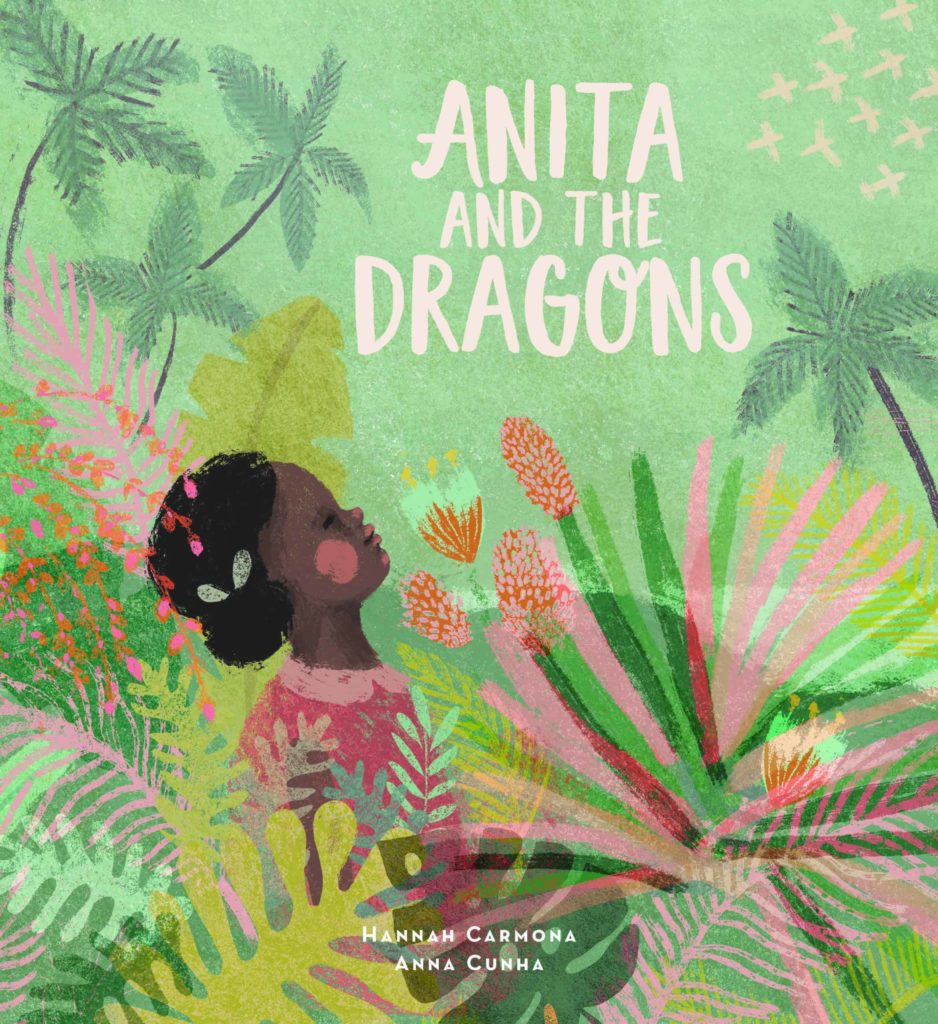 Anita and the Dragons by Hannah Carmona & Anna Cunha