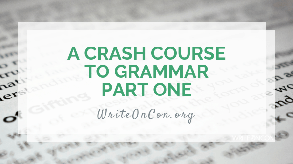 A Crash Course to Grammar for Writers: Part 1