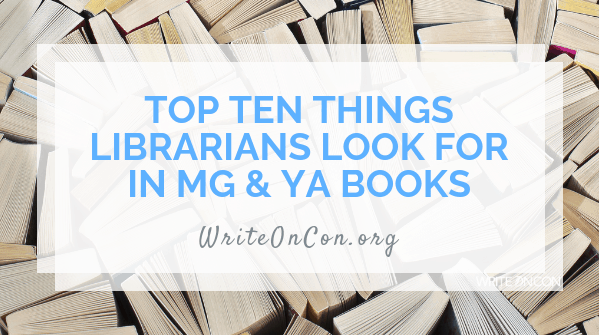 Top 10 Things Librarians Look for When Purchasing MG & YA Books