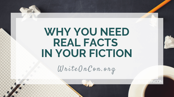 Why You Need Real Facts in Your Fiction