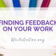 Finding Feedback On Your Work