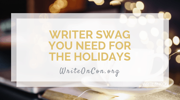 Writer Swag You Need for the Holidays