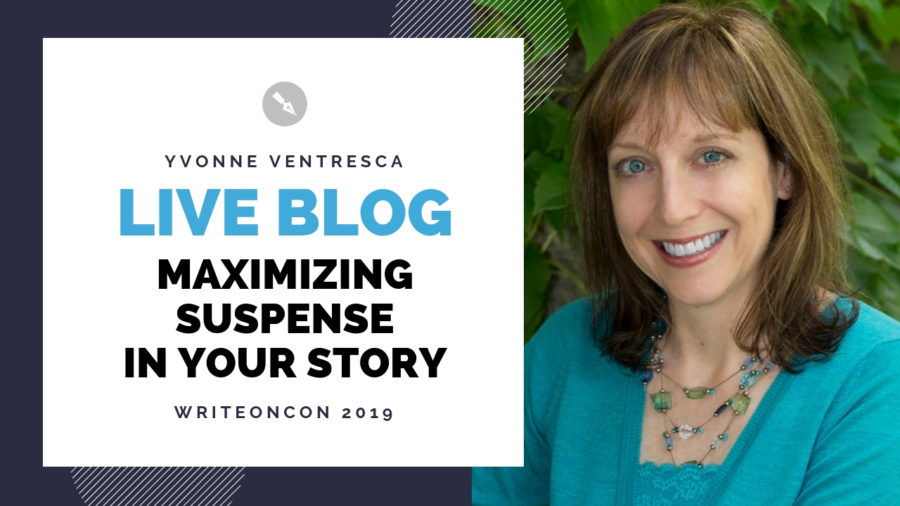 LIVE Blog: Maximizing Suspense in Your Story