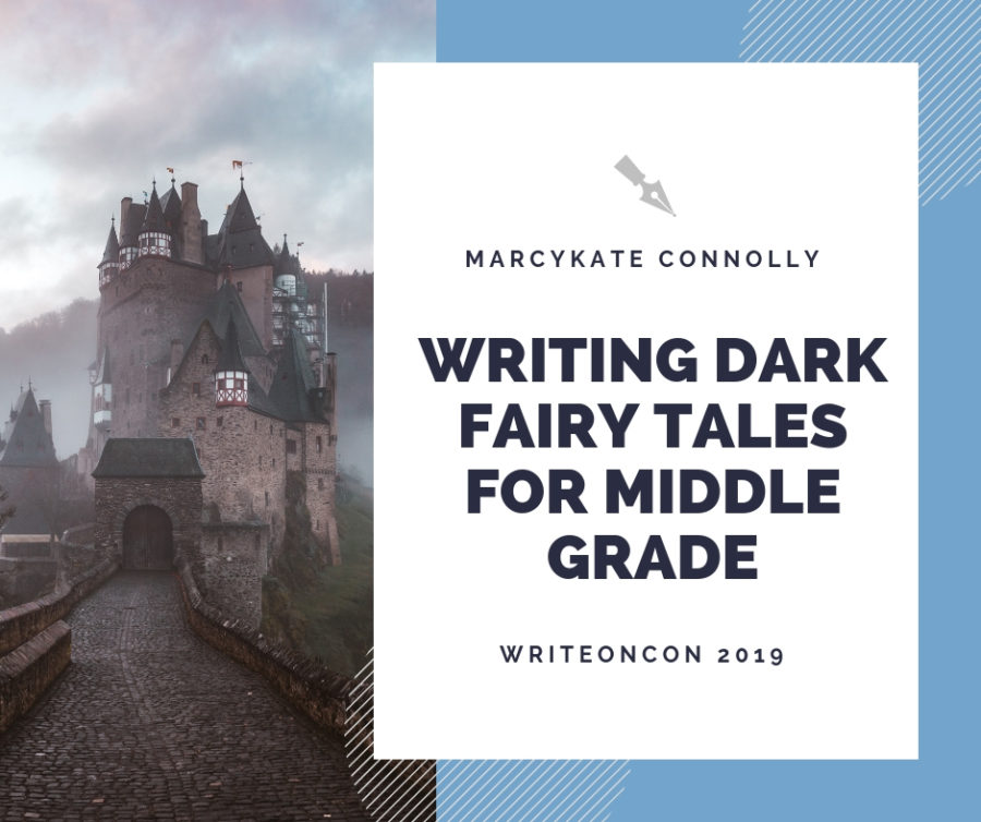 Writing Dark Fairy Tales for Middle Grade