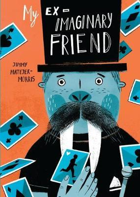 My Ex-Imaginary Friend by Jimmy Matejek-Morris