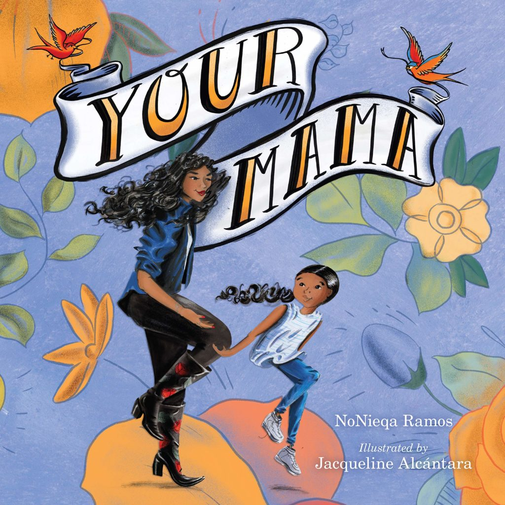 Your Mama by NoNieqa Ramos