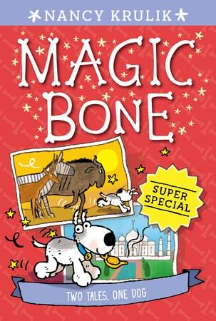 Magic Bone: Two Tales, One Dog