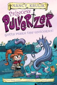 Princess Pulverizer: Gotta Warn the Unicorn