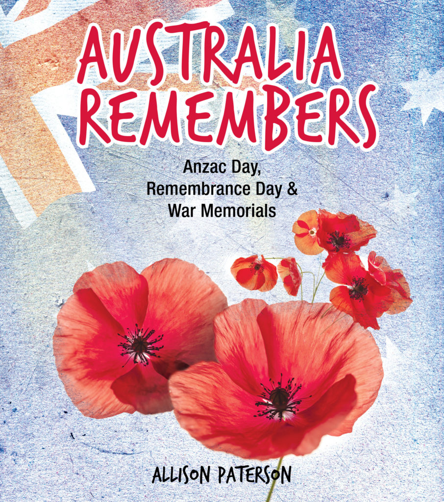 Australia Remembers: ANZAC Day, Remembrance Day & War Memorials
