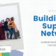 Building a Support Network