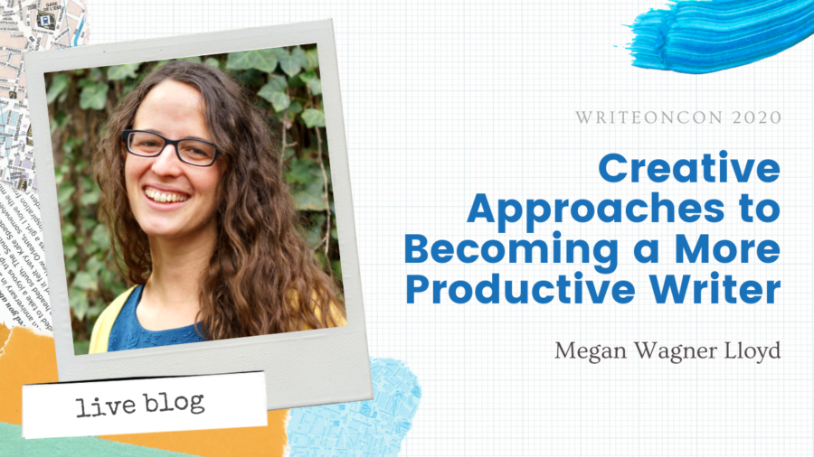 LIVE Blog: Creative Approaches to Becoming a more Productive Writer