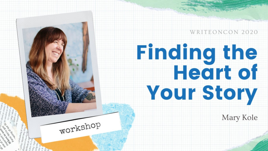 Workshop: Finding the Heart of Your Story