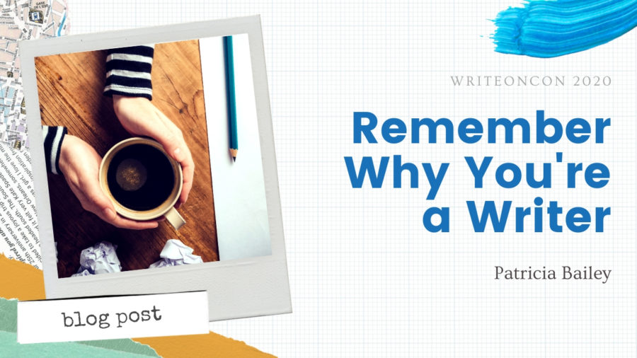Remember Why You're a Writer