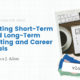 Setting Short-Term and Long-Term Writing and Career Goals