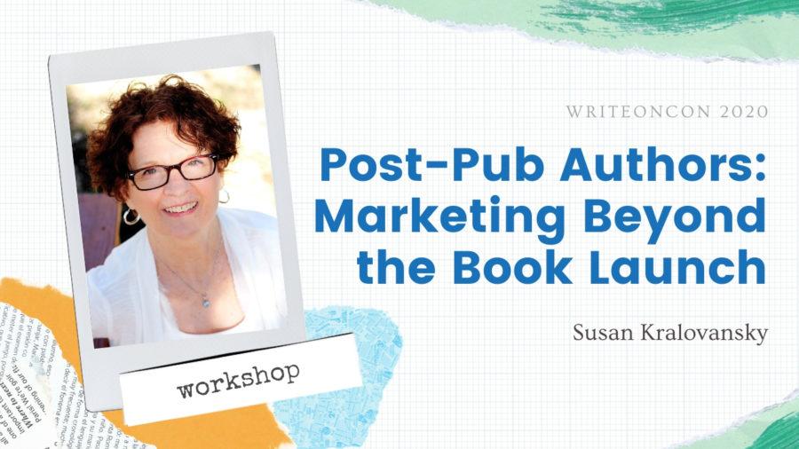 Workshop: Post Pub Authors – Marketing Beyond the Book Launch