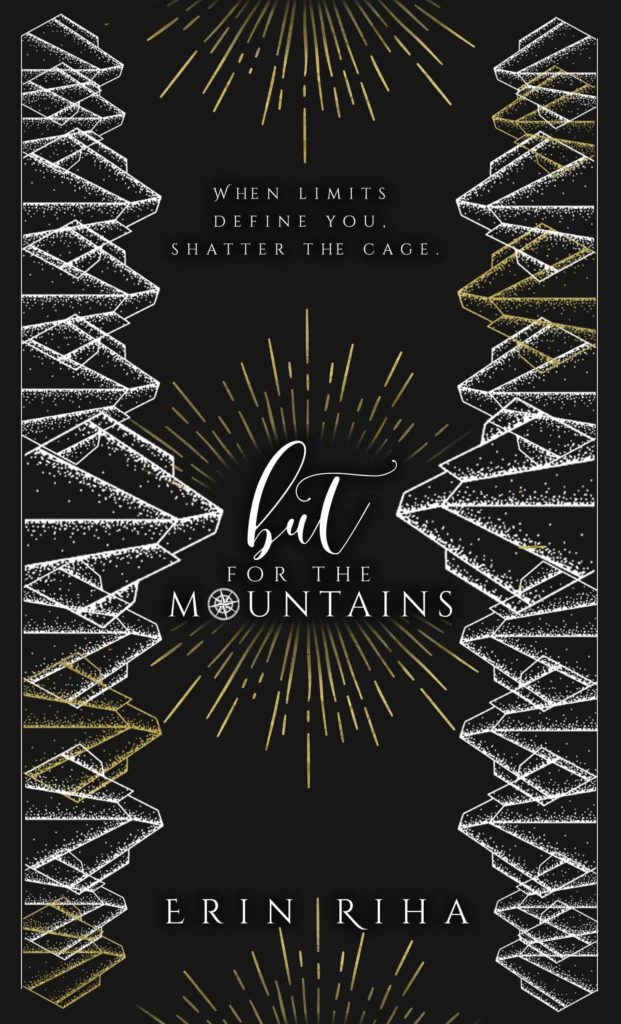 But For the Mountains by Erin Riha