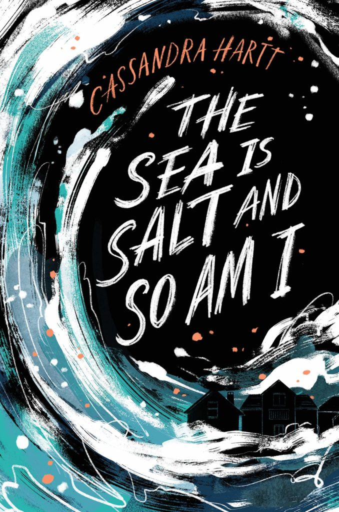 The Sea is Salt and So Am I by Cassandra Hartt