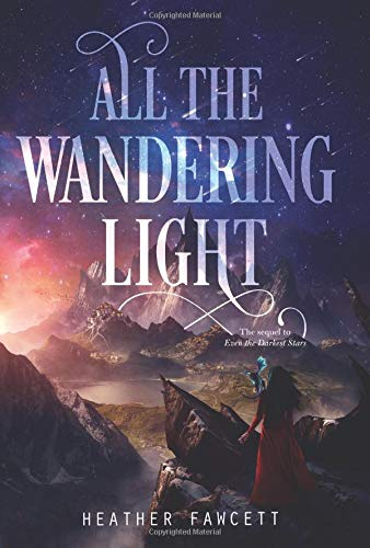 All the Wandering Light by Heather Fawcett