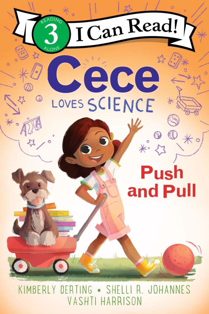 Cece Loves Science, Push and Pull by Kimberly Derting, Shelli R. Johannes, and Vashti Harrison