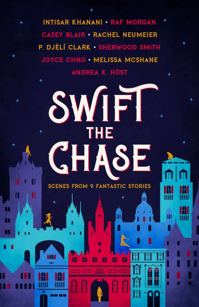 Swift the Chase: Scenes from 9 Fantastic Stories