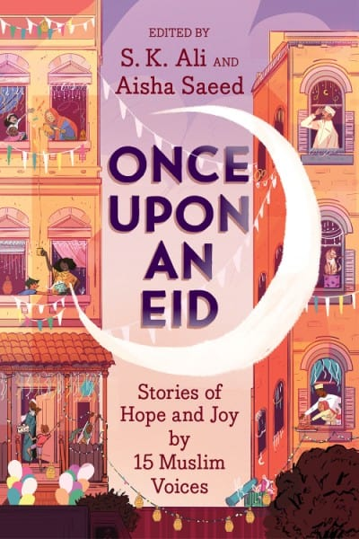 Once Upon an Eid: Stories of Hope and Joy by 15 Muslim Voices