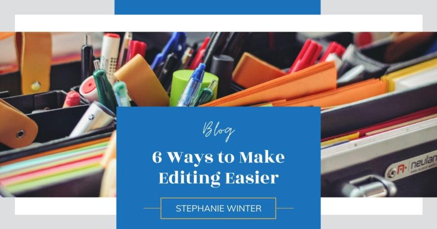 6 Ways to Make Editing Easier