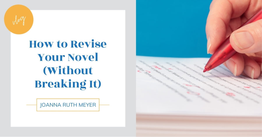 How to Revise Your Novel (Without Breaking It)