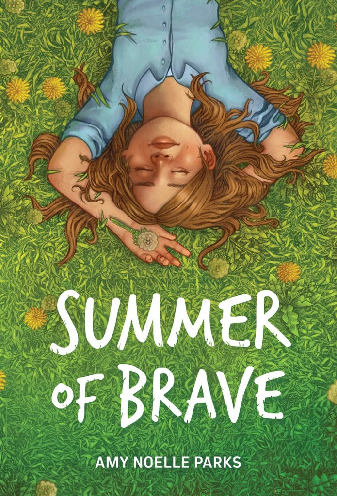 Summer of Brave by Amy Noelle Parks