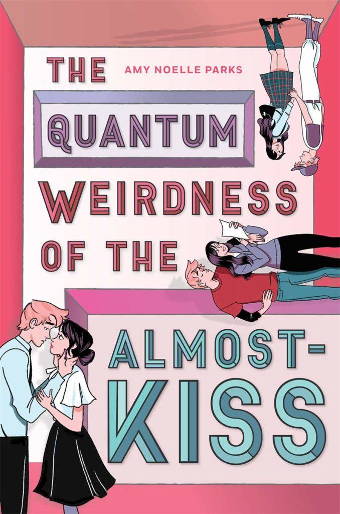 The Quantum Weirdness of the Almost-Kiss by Amy Noelle Parks
