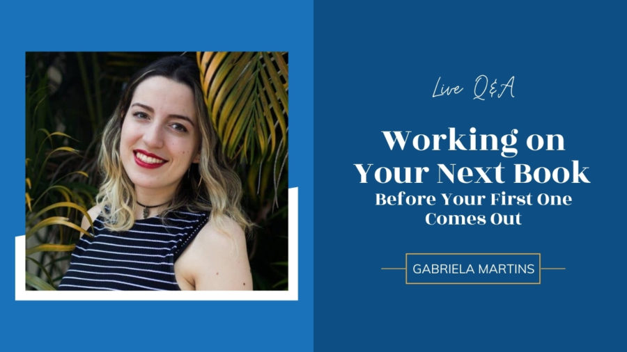 LIVE: Working on Your Next Book Before Your First One Comes Out