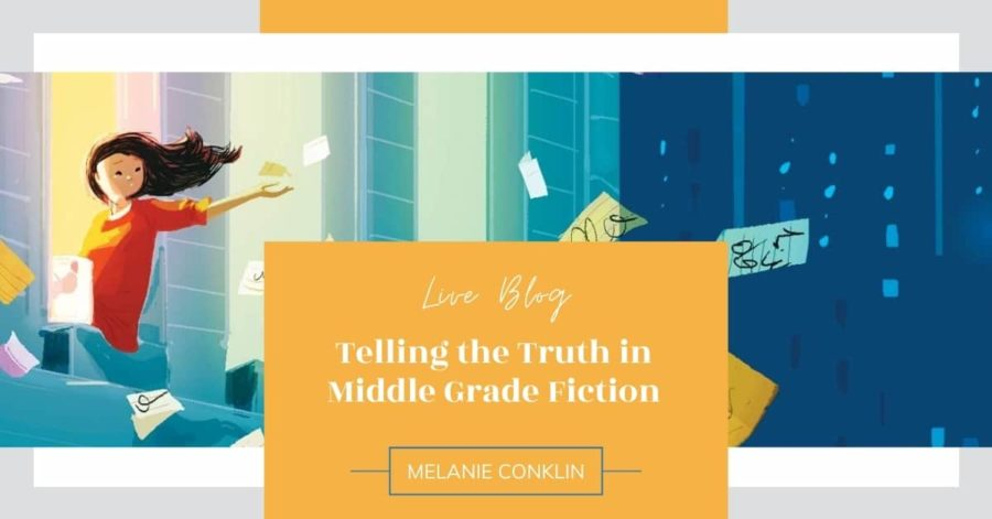 LIVE Blog: Telling the Truth in Middle Grade Fiction