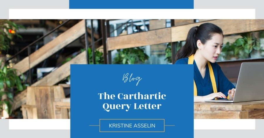 The Carthartic Query Letter