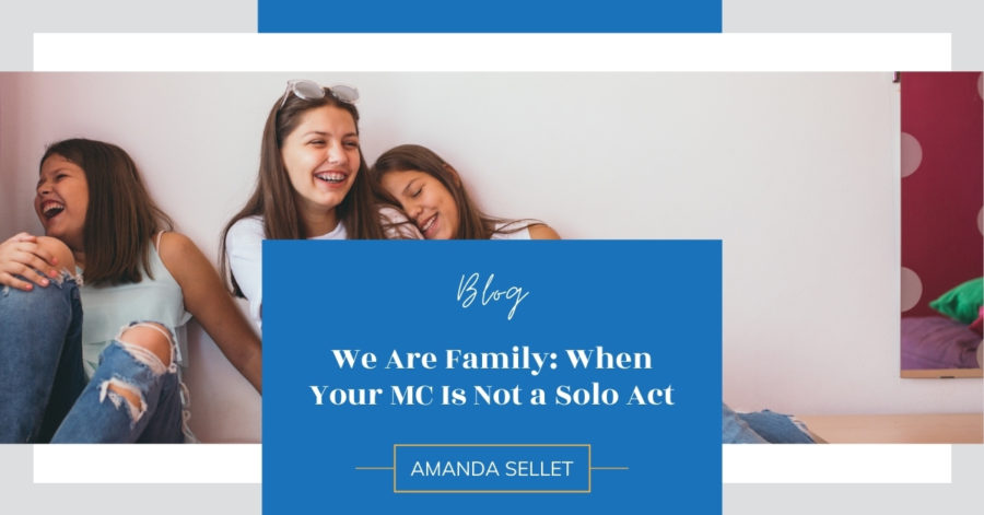We Are Family: When Your MC Is Not a Solo Act