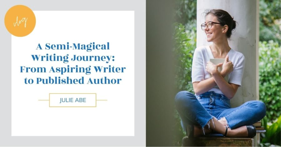 A Mostly Magical Writing Journey: Going From Aspiring Writer to Published