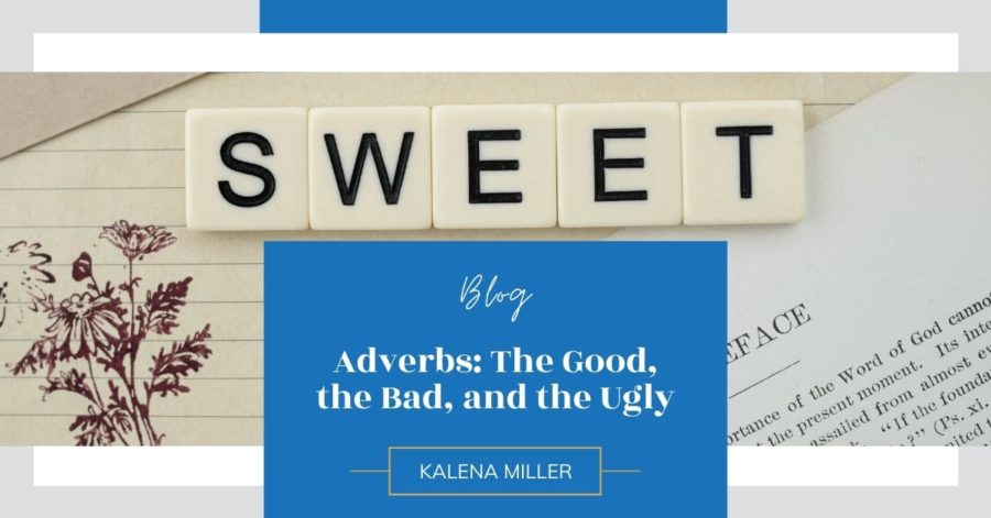 Adverbs: The Good, the Bad, and the Ugly