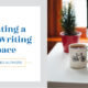Creating a Cozy Writing Space
