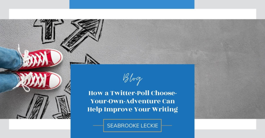 How a Twitter-Poll Choose-Your-Own-Adventure Can Help Improve Your Writing