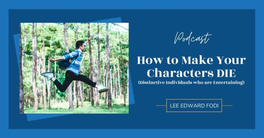 How to Make Your Characters DIE (Distinctive Individuals who are Entertaining)