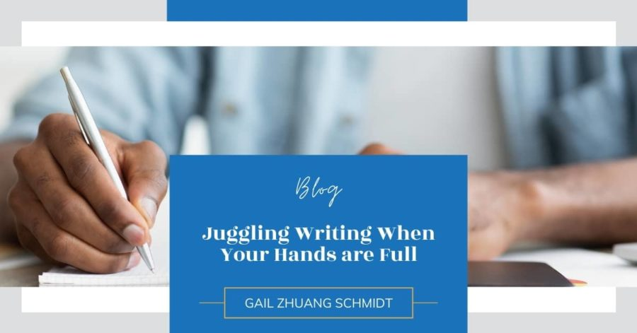 Juggling Writing When Your Hands Are Full