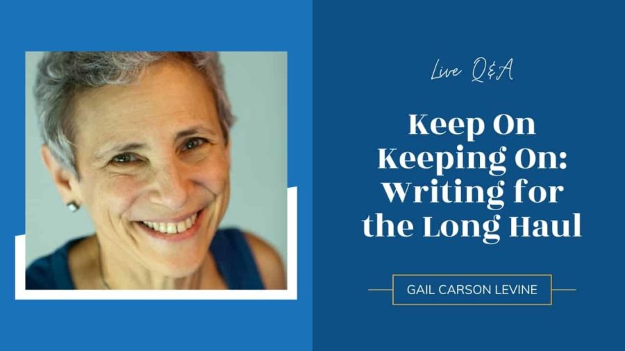 LIVE: Keep On Keeping On, Writing for the Long Haul